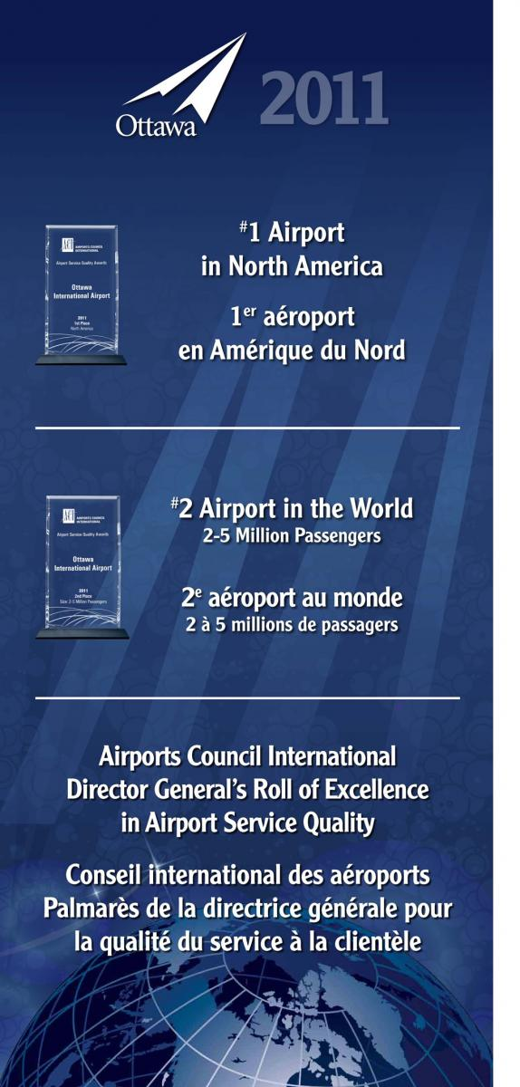 #1 Airport in North America. #2 Airport in the World (2-5 million passengers). Airports Council International Director General's Roll of Excellence in Airport Service Quality